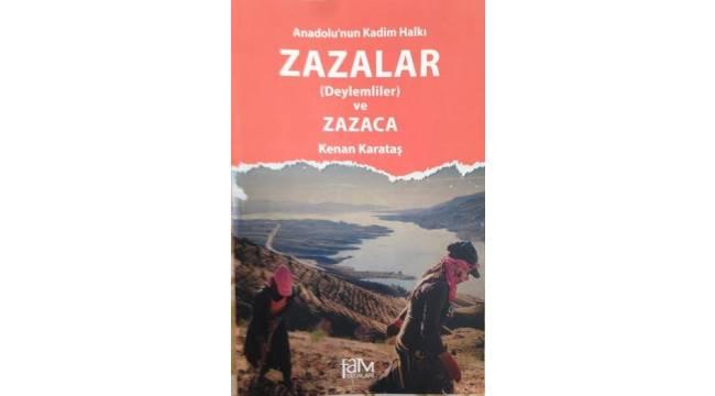 Anadolu'nun Kadim Halkı Zazalar kitabı çıktı
