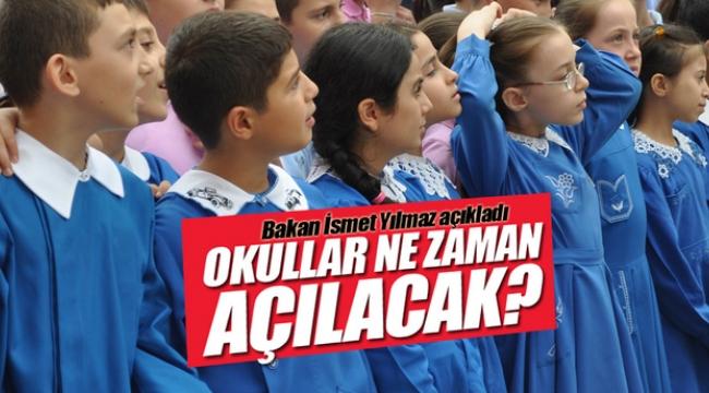 Bakan Yılmaz, okulların açılacağı tarihi duyurdu