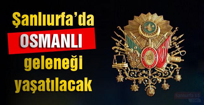 Osmanlı geleneği yaşatılacak