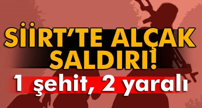 Siirt'te alçak saldırı: 1 şehit, 2 yaralı