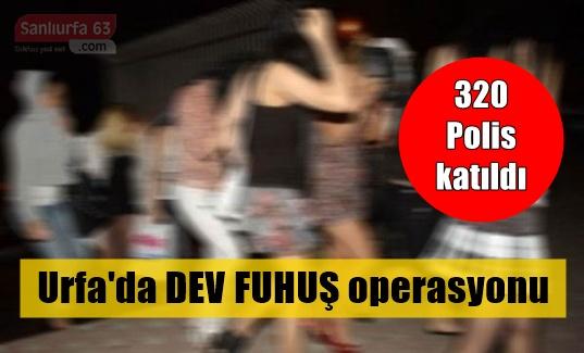 Urfa'da dev fuhuş operasyonu