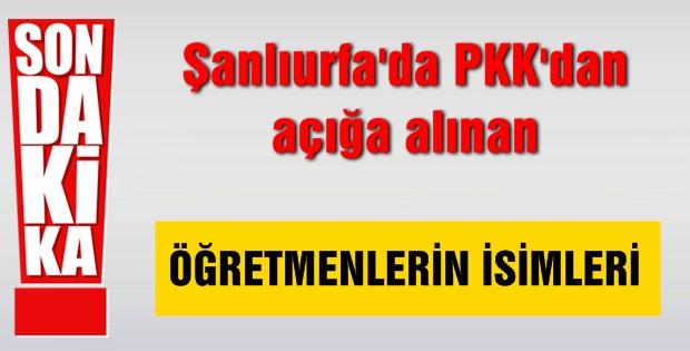 Urfa'da PKK'dan açığa alınan öğretmenlerin isimleri
