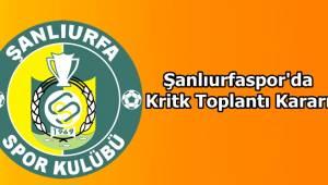 Urfaspor'da Kritik toplantı
