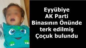 Anne çocuğunu AK Parti binasına bırakıp kaçtı