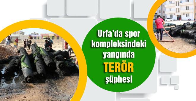 Urfa'da spor kompleksi yangınında terör şüphesi