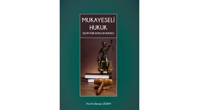 Prof.Recep Çiğdem'in Mukayeseli Hukuk kitabı yayınlandı