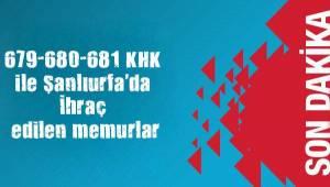 679 Sayılı KHK ile Şanlıurfa'da İhraç edilen isimler