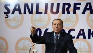 Cumhurbaşkanı Erdoğan,Urfa'ya vefa borcumuz var