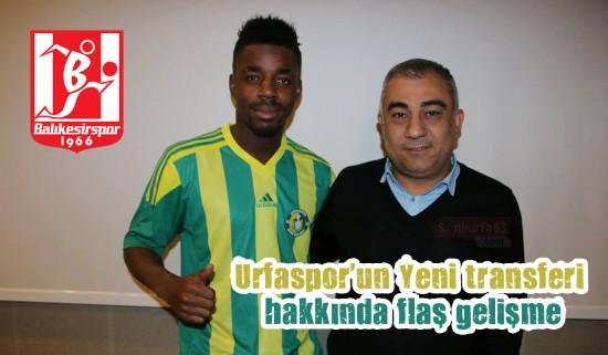 Şanlıurfaspor'un yeni transferi ile ilgili flaş gelişme