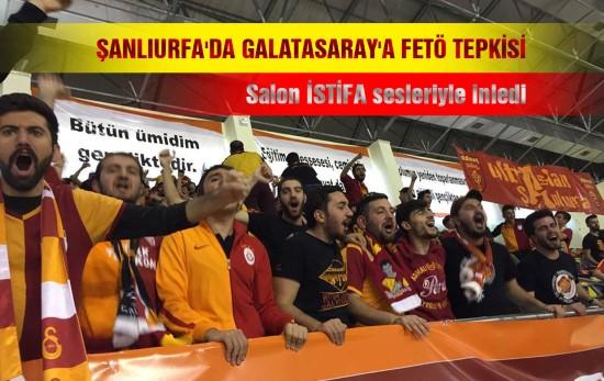 Urfa'da Galatasaray'a FETÖ Tepkisi-Videolu Haber