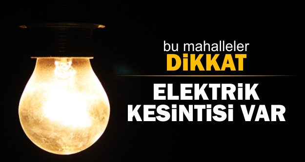 Urfa'da elektrik kesintileri yaşanacak