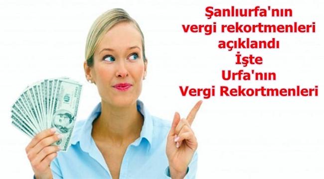 İşte Şanlıurfa'nın Vergi Rekortmenleri