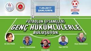 Efsane Futbolcular Urfa'ya Geliyor