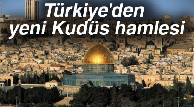 Son dakika haberleri! Türkiye'den yeni Kudüs hamlesi