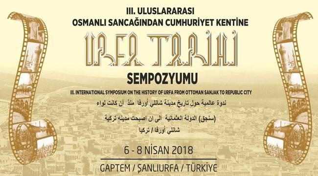 Osmanlı Sancaklığından Cumhuriyet Tarihine Urfa Sempozyumu