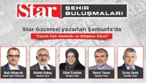 Star Gazetesi Yazarları Şanlıurfa'ya Geliyor