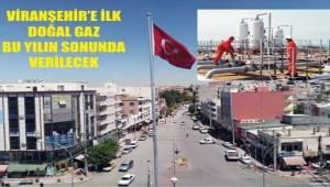 Viranşehir'e Doğalgaz Verilecek