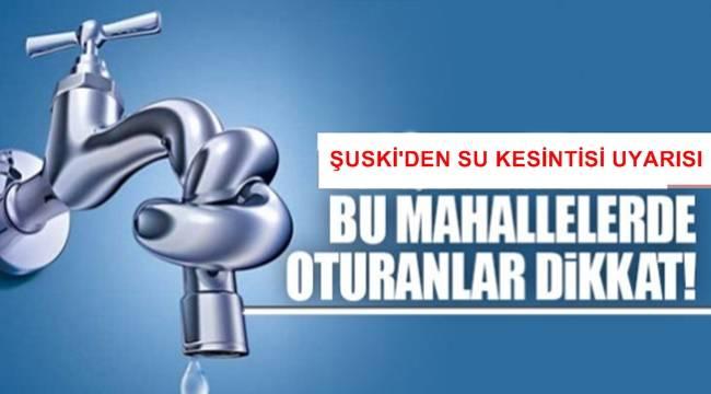 Urfa'da Su Kesintisi Yaşanacak