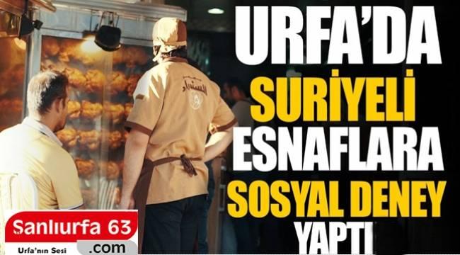 Urfa'da Suriyeli Esnaflara Sosyal Deney Yaptılar