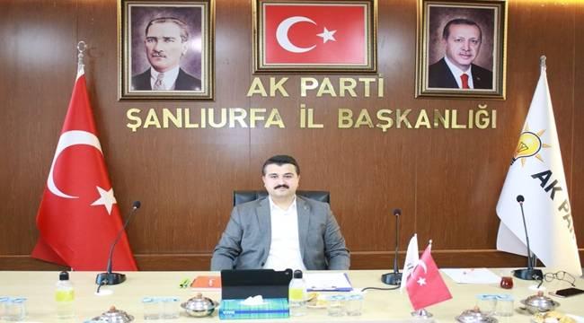 AK Parti İl Başkanı Urfalılara Çağrıda Bulundu