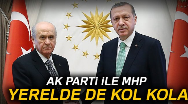 AK Parti ile MHP Yerelde de Kol Kola