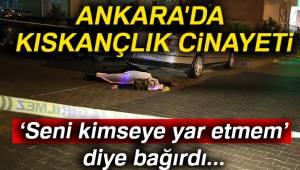 Ankara'da Kıskançlık Cinayeti