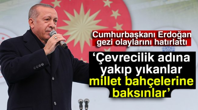 Cumhurbaşkanı Erdoğan Gezi Olaylarını Hatırlattı