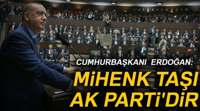 Cumhurbaşkanı Erdoğan Mihenk taşı AK Parti'dir