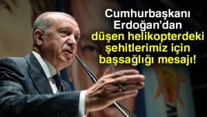 Cumhurbaşkanı Erdoğan Şehitlerimize başsağlığı diliyorum
