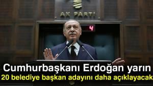 Cumhurbaşkanı Erdoğan Yarın 20 İsmi Daha Açıklayacak