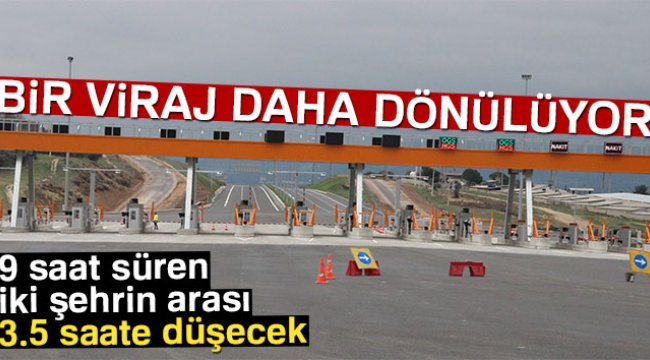 İzmir-İstanbul Otoyolu'nda bir viraj daha dönülüyor