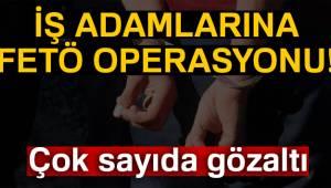 Kayseri'de FETÖ'nün iş adamlarına operasyon