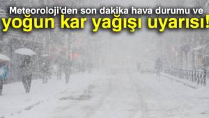 Meteoroloji'den son dakika hava durumu ve yoğun kar yağışı uyarısı!