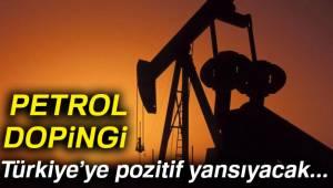 Türkiye'ye Petrol Dopingi