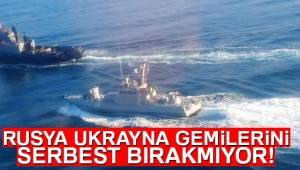 Rusya Ukrayna Gemilerini Serbest Bırakmıyor