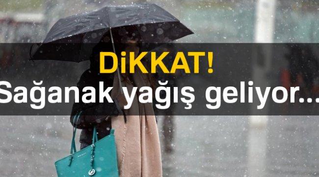 Yurt genelinde hava durumu... Sağanak yağış geliyor!