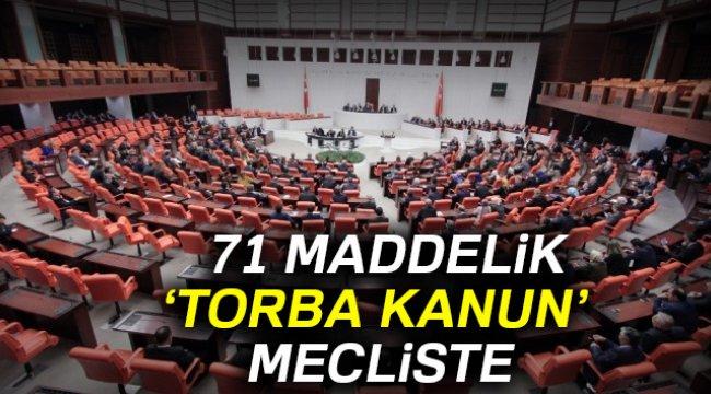 71 Maddelik Torba Yasa Mecliste Milyonlarca Kişiye Müjde