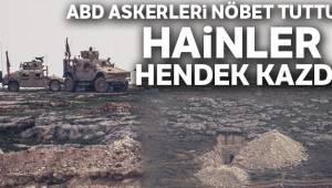 ABD askerleri nöbet tuttu YPG'liler hendek kazdı