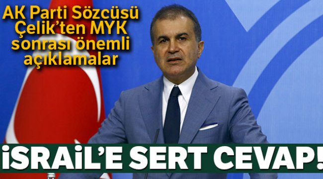 AK Parti Sözcüsü Çelik'ten MYK sonrası Açıklama