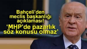 Bahçeli MHP'de Pazarlık Söz Konusu Olmaz
