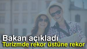 Bakan Açıkladı Turizmde Rekor Üstüne Rekor