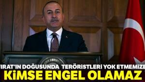 Bakan Çavuşoğlu teröristleri yok etmemize kimse engel olamaz