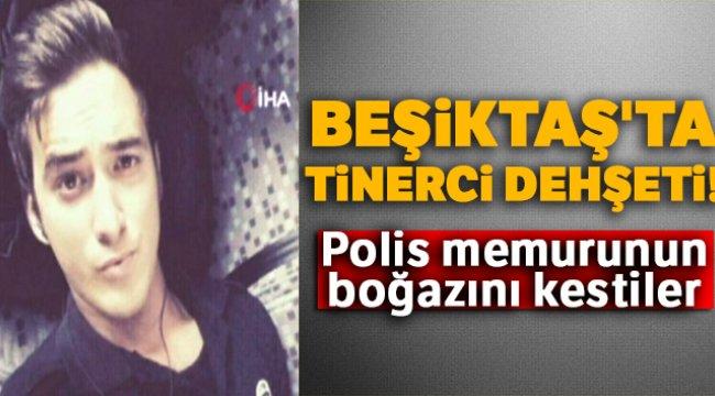Beşiktaş'ta tinerci dehşeti