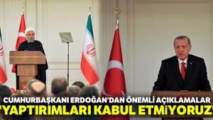 Cumhurbaşkanı Erdoğan İran'a Yaptırımları kabul etmiyoruz