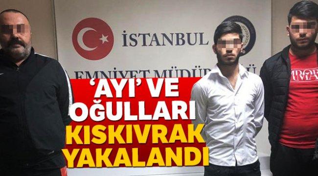 İstanbul'da Ayı'lakaplı torbacı ve oğulları kıskıvrak yakalandı