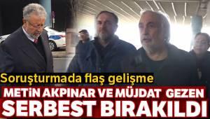 Metin Akpınar ve Müjdat Gezen Serbest Bırakıldı