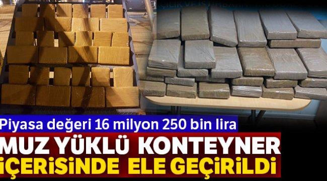 Muz yüklü dediler 16 milyon değerinde kokain çıktı
