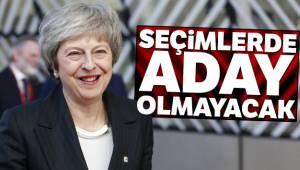 Theresa May Seçimlerde Aday Olmayacak