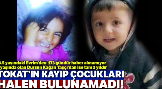 Tokat'ın kayıp çocukları bulunamadı