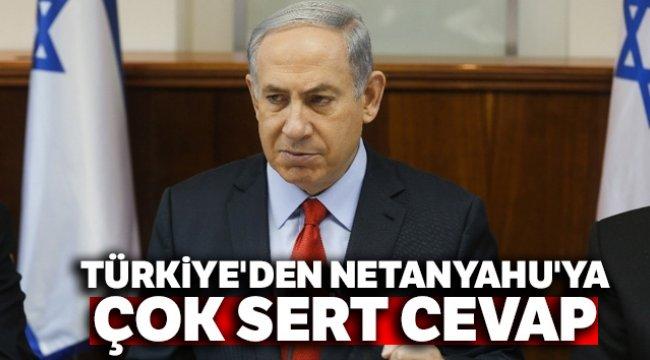 Türkiye'den Netanyahu'ya Çok Sert Cevap